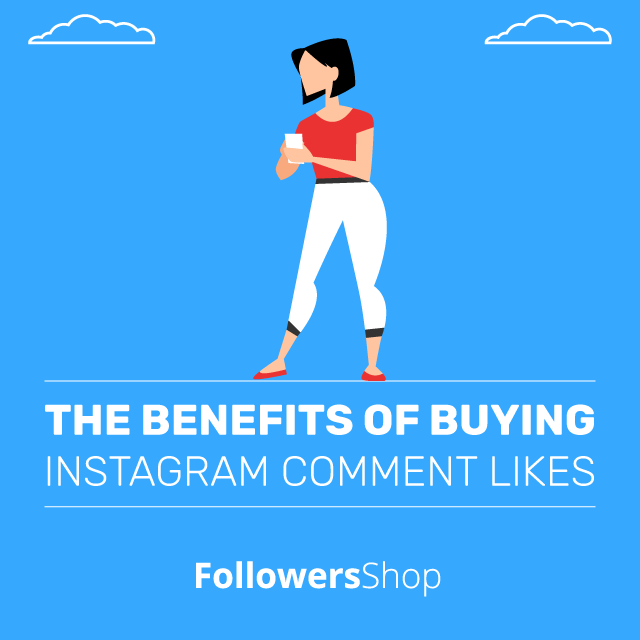 the benefits of buying instagram comment likes