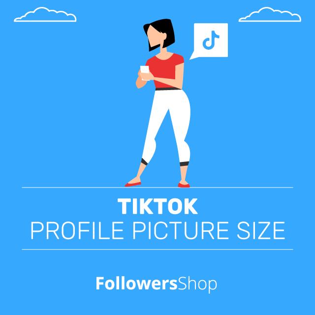 TikTok Profile Picture Size