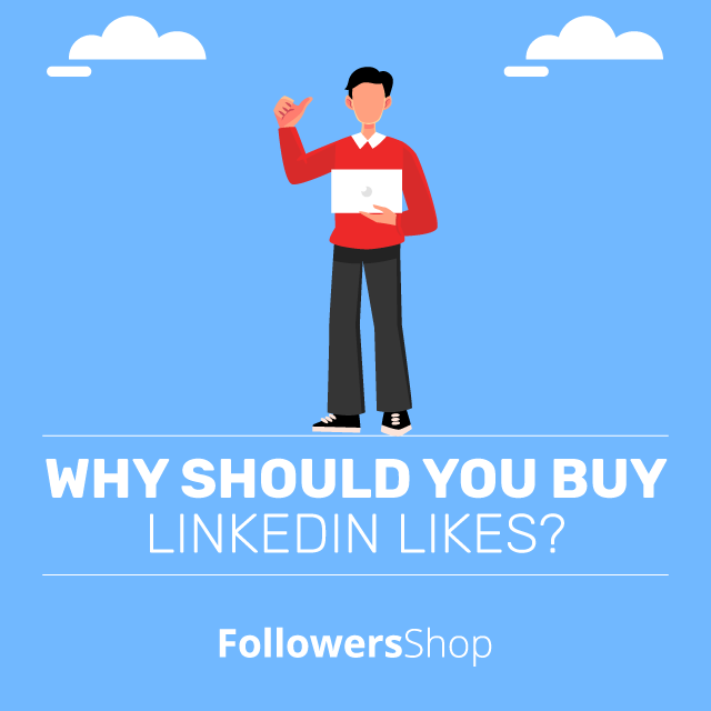 why should you buy Linkedin likes