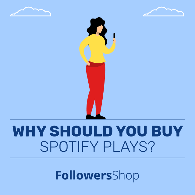 Why Should You Buy Spotify Plays